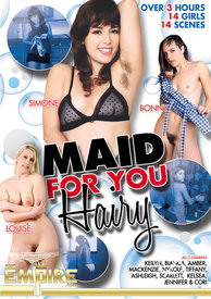 Maid For You Hairy